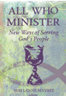 All who Minister - New ways of serving God's people